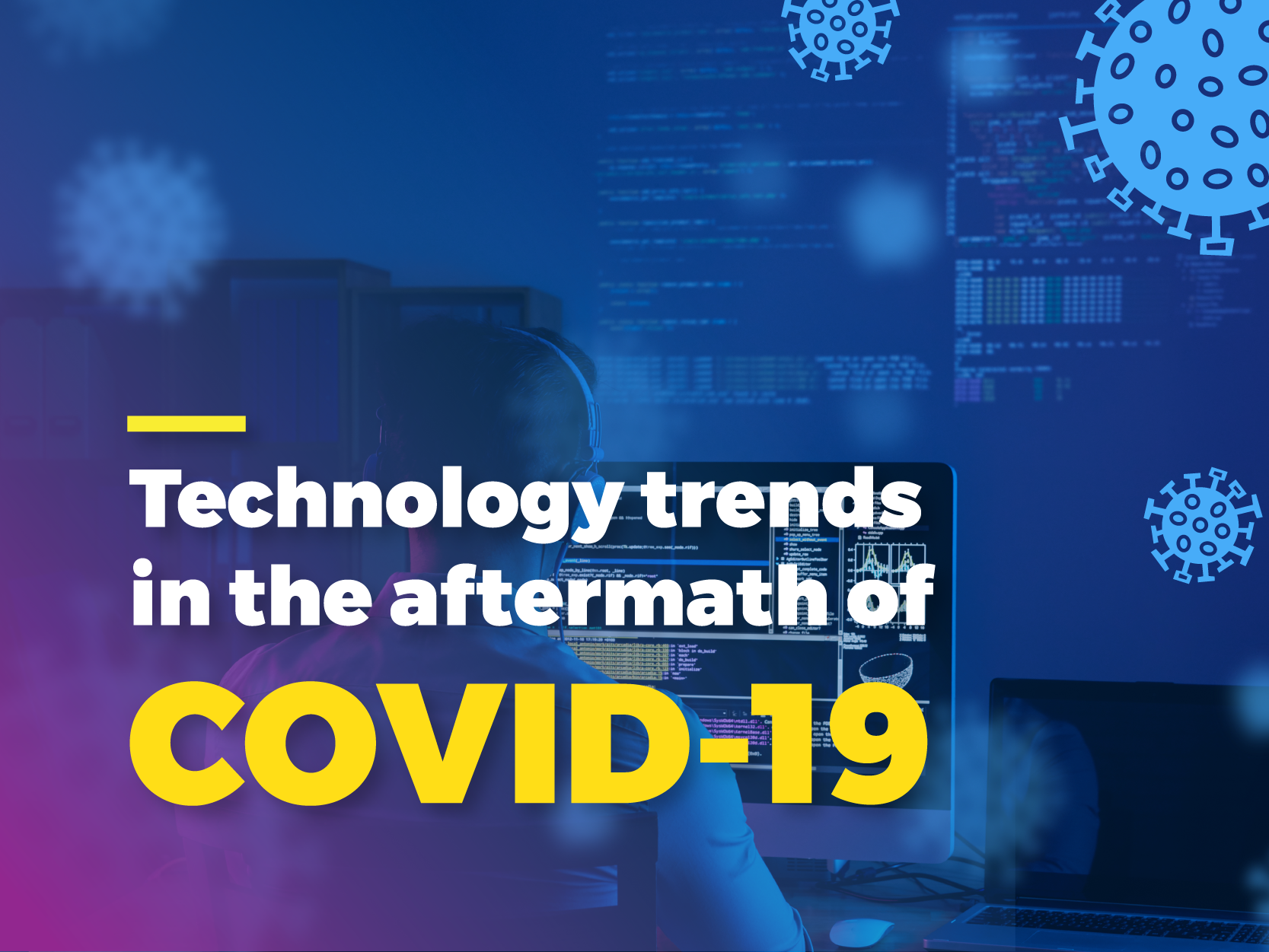 Technology trends in the aftermath of Covid-19