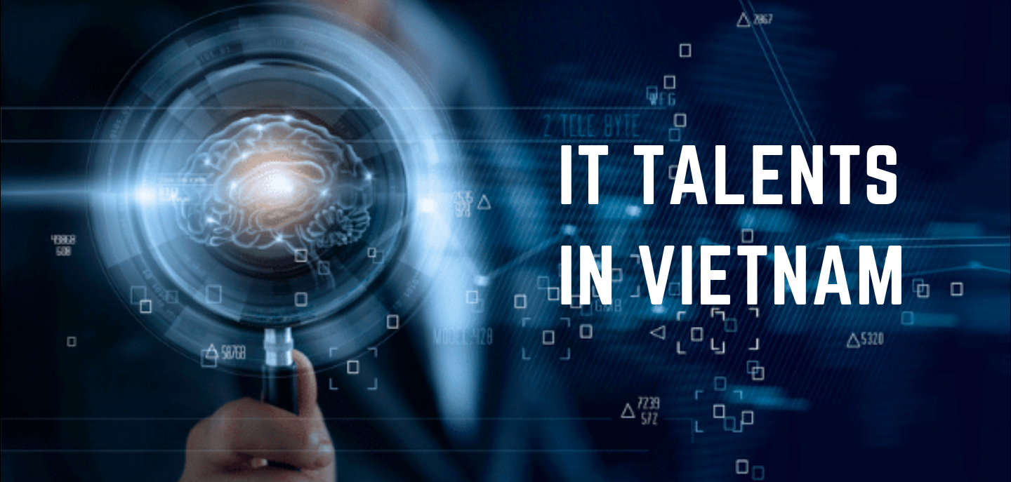 Vietnam IT Talent Pool: A force to be reckoned with