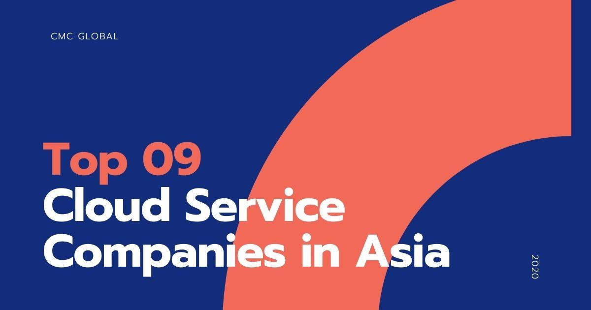 Top 9 cloud service companies in Asia 2020